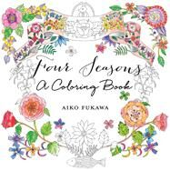 Four Seasons: A Coloring Book by Fukawa, Aiko, 9781250082626