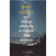 Space Oddities by Tucker, S. D., 9781445662626