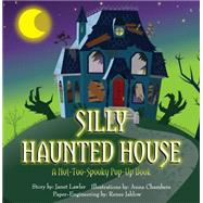 Silly Haunted House by Lawler, Janet; Chambers, Anna; Jablow, Renee, 9781623482626