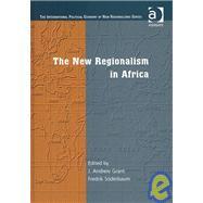 The New Regionalism in Africa by S÷derbaum,Fredrik, 9780754632627