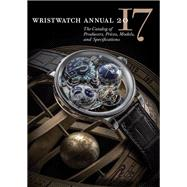 Wristwatch Annual 2017 by Braun, Peter; Radkai, Marton (CON), 9780789212627