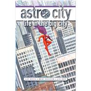 Astro City: Life in the Big City (New Edition) by BUSIEK, KURT, 9781401232627