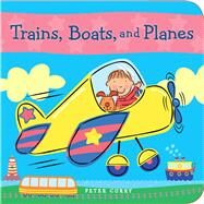 Trains, Boats, and Planes by Curry, Peter, 9781499802627