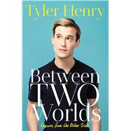 Between Two Worlds Lessons from the Other Side by Henry, Tyler, 9781501152627
