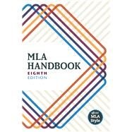 MLA Handbook, 8th Edition by Modern Language Association of America, 9781603292627