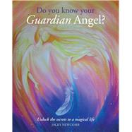 Do You Know Your Guardian Angel? by Newcomb, Jacky, 9781782492627