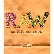 Raw: The Uncook Book : New Vegetarian Food for Life by JULIANO, 9780060392628