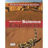 PRENTICE HALL SCIENCE EXPLORER CHANGING EARTHS SURFACE TEXT 1 YEAR ONLINE ACCESS by PH, 9780131812628