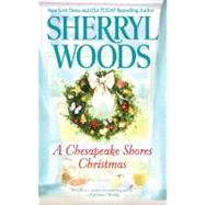 A Chesapeake Shores Christmas by Woods, Sherryl, 9780778312628