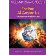 The End All Around Us: Apocalyptic Texts and Popular Culture by Walliss,John, 9781845532628