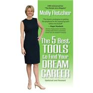 The 5 Best Tools to Find Your Dream Career by Fletcher, Molly, 9781940262628