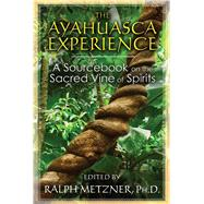 The Ayahuasca Experience by Metzner, Ralph (RTL), 9781620552629