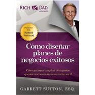 Como disenar planes de negocios exitosos / How to design successful business plans by Sutton, Garrett, 9781937832629
