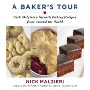 Baker's Tour : Nick Malgieri's Favorite Baking Recipes from Around the World by Malgieri, Nick, 9780060582630