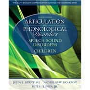 Articulation and Phonological Disorders Speech Sound Disorders in Children by Bernthal, John E.; Bankson, Nicholas W.; Flipsen, Peter, 9780132612630