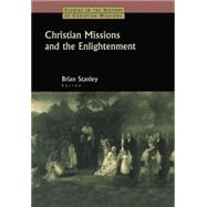 Christian Missions and the Enlightenment by Stanley,Brian, 9781138862630