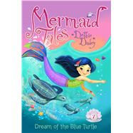 Dream of the Blue Turtle by Dadey, Debbie; Avakyan, Tatevik, 9781442482630