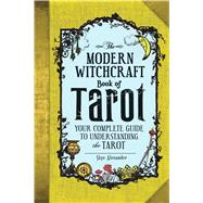The Modern Witchcraft Book of Tarot by Alexander, Skye, 9781507202630