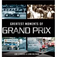 Greatest Moments of Grand Prix by Stroud, Jon; Mccann, Liam, 9781782812630