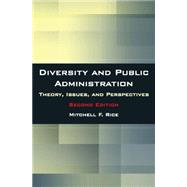 Diversity and Public Administration: Theory, Issues, and Perspectives by Unknown, 9780765622631