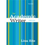 The Academic Writer A Brief Guide by Ede, Lisa, 9781457632631