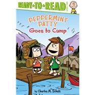 Peppermint Patty Goes to Camp! by Schulz, Charles M.; Testa, Maggie (ADP); Scott, Vicki, 9781481462631