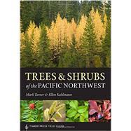 Trees & Shrubs of the Pacific Northwest by Turner, Mark; Kuhlmann, Ellen, 9781604692631