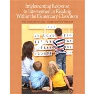 Implementing Response to Intervention in Reading Within the Elementary Classroom by Weishaar, Phillip M.; Weishaar, Mary Konya, 9780137022632