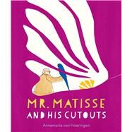 Mr. Matisse and His Cutouts by Van Haeringen, Annemarie, 9780735842632