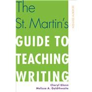 The St. Martin's Guide to Teaching Writing by Glenn, Cheryl; Goldthwaite, Melissa A., 9781457622632