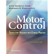 Motor Control Translating Research into Clinical Practice by Shumway-Cook, Anne; Woollacott, Marjorie H, 9781496302632