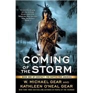 Coming of the Storm by Gear, W. Michael; Gear, Kathleen O'Neal, 9781501172632