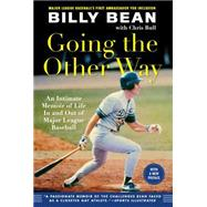 Going the Other Way: An Intimate Memoir of Life in and Out of Major League Baseball by Bean, Billy; Bull, Chris (CON), 9781615192632