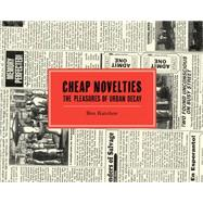 Cheap Novelties The Pleasures of Urban Decay by Katchor, Ben, 9781770462632