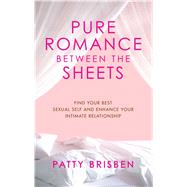 Pure Romance Between the Sheets by Brisben, Patty, 9781416572633