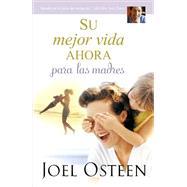 Su mejor vida ahora para las madres by Osteen, Joel, 9781455562633