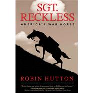 Sgt. Reckless by Hutton, Robin, 9781621572633