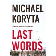 Last Words by Koryta, Michael, 9780316122634