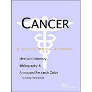 Cancer - A Medical Dictionary, Bibliography, and Annotated Research Guide to Internet References by Not Available, 9780597842634