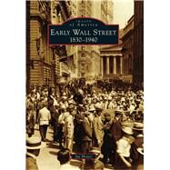 Early Wall Street: 1830-1940 by Hoster, Jay, 9781467122634
