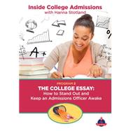 The College Essay: How to Stand Out and Keep an Admissions Officer Awake by Stotland, Hanna (CON), 9781681412634
