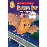 Scholastic Reader Level 1: Biggety Bat: Hot Diggety, It's Biggety! by Ingalls, Ann; Zenz, Aaron, 9780545662635