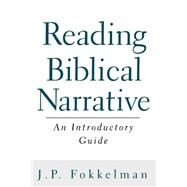 Reading Biblical Narrative: An Introductory Guide by Fokkelman, J. P., 9780664222635