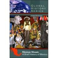 Mexican Mosaic : A Brief History of Mexico by Buchenau, Jürgen, 9780882952635
