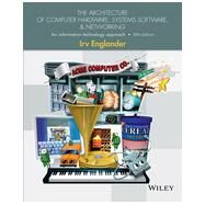 The Architecture of Computer Hardware and System Software: An Information Technology Approach, Fifth Edition by Englander, 9781118322635