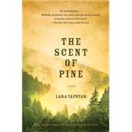 The Scent of Pine A Novel by Vapnyar, Lara, 9781476712635