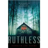 Ruthless by Adams, Carolyn Lee, 9781481422635