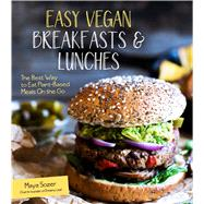 Easy Vegan Breakfasts & Lunches The Best Way to Eat Plant-Based Meals On the Go by Sozer, Maya, 9781624142635