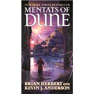 Mentats of Dune by Herbert, Brian; Anderson, Kevin J., 9780765362636