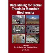 Data Mining for Global Trends in Mountain Biodiversity by Spehn; Eva M., 9781138112636